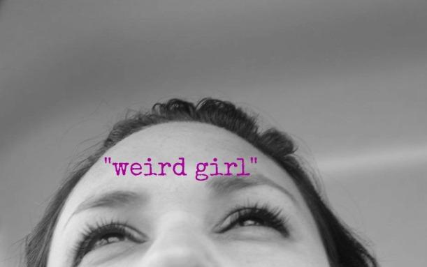 weird girl